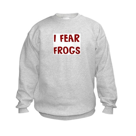 I Fear FROGS Kids Sweatshirt