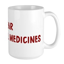 I Fear MERCURUIAL MEDICINES Mug