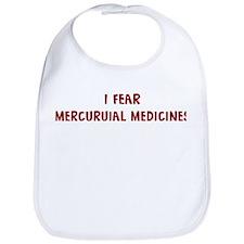 I Fear MERCURUIAL MEDICINES Bib