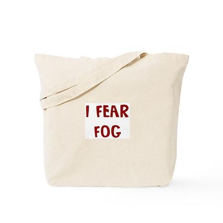I Fear FOG Tote Bag