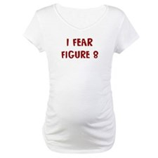 I Fear FIGURE 8 Shirt