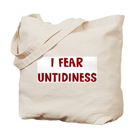 I Fear UNTIDINESS Tote Bag