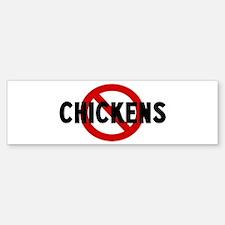 Anti chickens Bumper Bumper Bumper Sticker
