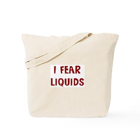 I Fear LIQUIDS Tote Bag