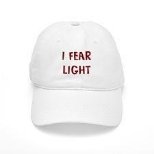 I Fear LIGHT Baseball Cap