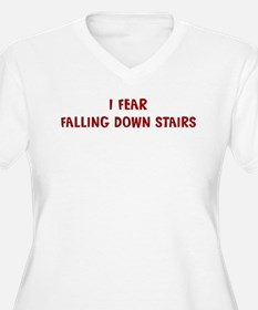 I Fear FALLING DOWN STAIRS T-Shirt