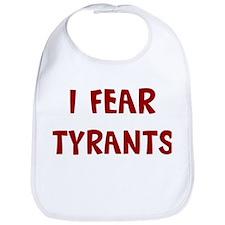 I Fear TYRANTS Bib
