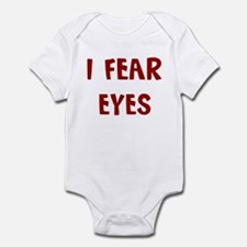 I Fear EYES Infant Bodysuit