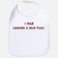 I Fear LEAVING A SAFE PLACE Bib