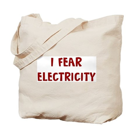 I Fear ELECTRICITY Tote Bag
