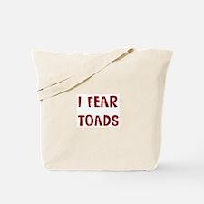 I Fear TOADS Tote Bag