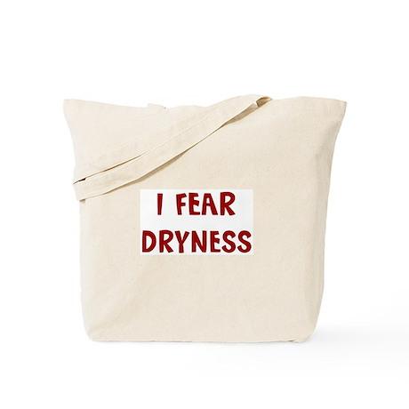 I Fear DRYNESS Tote Bag