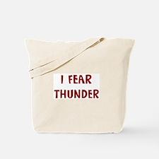 I Fear THUNDER Tote Bag