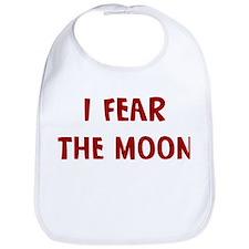 I Fear THE MOON Bib