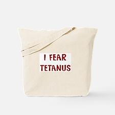 I Fear TETANUS Tote Bag