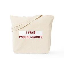 I Fear PSEUDO-RABIES Tote Bag