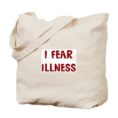 I Fear ILLNESS Tote Bag