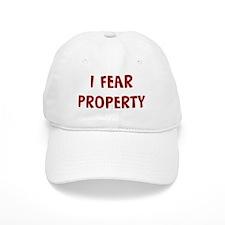I Fear PROPERTY Baseball Cap