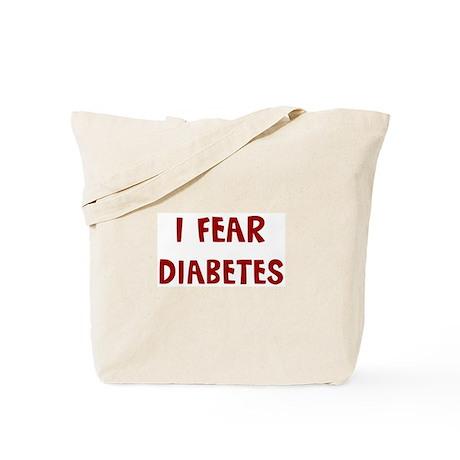 I Fear DIABETES Tote Bag