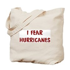 I Fear HURRICANES Tote Bag