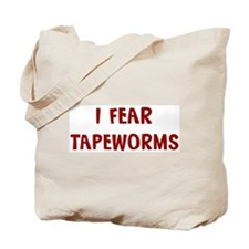 I Fear TAPEWORMS Tote Bag