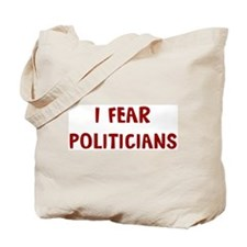 I Fear POLITICIANS Tote Bag