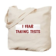 I Fear TAKING TESTS Tote Bag