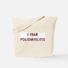I Fear POLIOMYELITIS Tote Bag