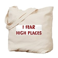 I Fear HIGH PLACES Tote Bag