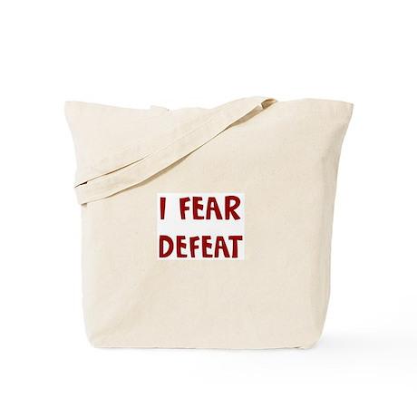 I Fear DEFEAT Tote Bag