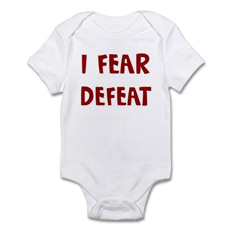 I Fear DEFEAT Infant Bodysuit
