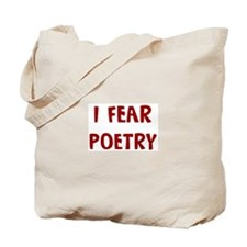 I Fear POETRY Tote Bag