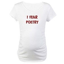 I Fear POETRY Shirt