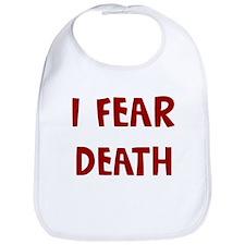 I Fear DEATH Bib