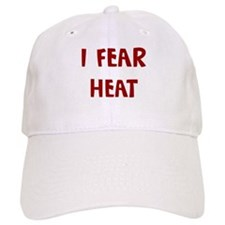 I Fear HEAT Baseball Cap