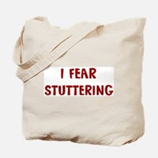 I Fear STUTTERING Tote Bag