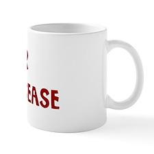 I Fear HEART DISEASE Mug