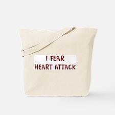 I Fear HEART ATTACK Tote Bag