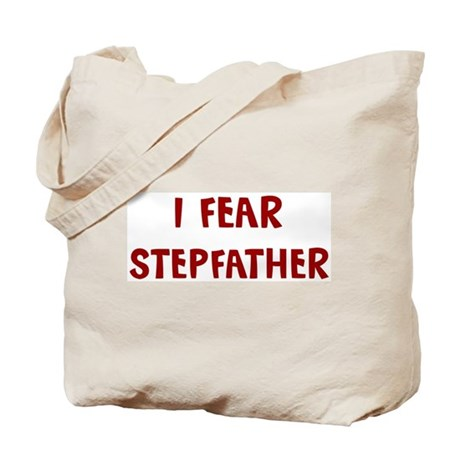 I Fear STEPFATHER Tote Bag