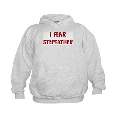 I Fear STEPFATHER Kids Hoodie