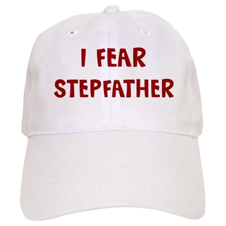 I Fear STEPFATHER Cap