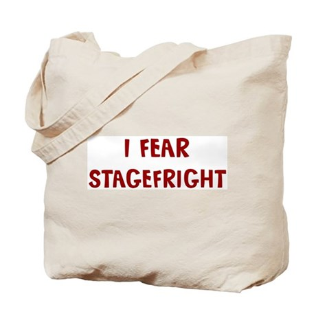 I Fear STAGEFRIGHT Tote Bag