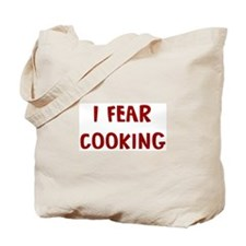 I Fear COOKING Tote Bag