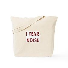 I Fear NOISE Tote Bag
