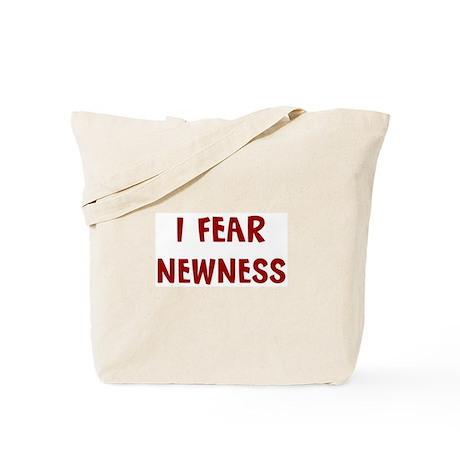 I Fear NEWNESS Tote Bag