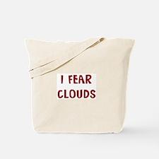I Fear CLOUDS Tote Bag