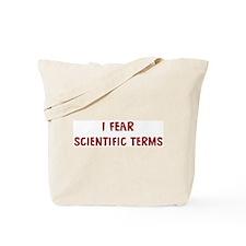 I Fear SCIENTIFIC TERMS Tote Bag