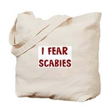 I Fear SCABIES Tote Bag