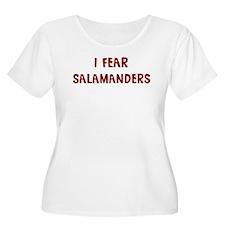 I Fear SALAMANDERS T-Shirt