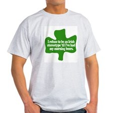 I refuse to be an Irish stere T-Shirt